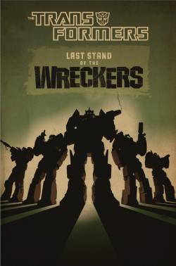Transformers: Last Stand of the Wreckers Hardcover